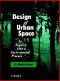Design of Urban Space : An Inquiry into a Socio-Spatial Process, Madani-Pour, Ali, 047196672X