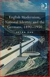 English Modernism National Identity and the Germans, Rau, Petra, 0754656721