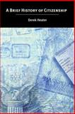 A Brief History of Citizenship, Heater, Derek, 0814736726
