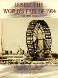 Inside the World's Fair Of 1904 : Exploring the Louisiana Purchase Exposition, Fox, Elana V., 1403306729