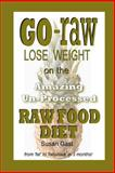 Amazing un-Processed Raw Food Diet, Susan Gast, 1479336726