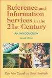 Reference and Information Services in the 21st Century : An Introduction, Cassell, Kay Ann and Hiremath, Uma, 155570672X