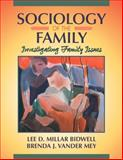 Sociology of the Family : Investigating Family Issues, Bidwell, Lee D. Millar and Vander Mey, Brenda J., 0023096721