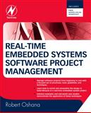 Real-Time Embedded Systems Software Project Management, Oshana, Robert, 0750686723
