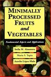Minimally Processed Fruits and Vegetables : Fundamental Aspects and Applications, Alzamora, Stella Maris and Tapia, Maria Soledad, 0834216728