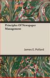 Principles of Newspaper Management, Pollard, James E., 140674672X