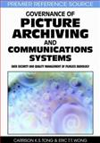 Governance of Picture Archiving and Communications Systems : Data Security and Quality Management of Filmless Radiology, Tong, Carrison K. S.  and Wong, Eric T. T. , 1599046725