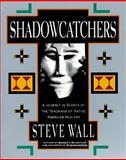 Shadowcatchers, Steve Wall, 0060926724