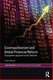 Cosmopolitanism and Global Financial Reform : A Pragmatic Approach to the Tobin Tax, Brassett, James, 0415746728