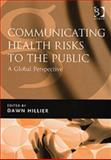 Communicating Health Risks to the Public a Global Perspective, , 0566086727