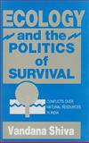 Ecology and the Politics of Survival : Conflicts over Natural Resources in India, Shiva, Vandana, 0803996721
