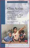 Class Action : Improving School Performance in the Developing World Through Better Health and Nutrition, Del Rosso, Joy Miller and Marek, Tonia, 082133672X