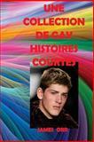 Une Collection de Gay Histoires Courtes, James Orr, 1482356724