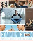 Communication Works, Gamble, Teri K. and Gamble, Michael, 0073406724