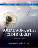 Social Work with Older Adults, McInnis-Dittrich, Kathleen, 0205096727
