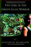 The Girl in the Green Glass Mirror, Elizabeth McGregor, 0553586726