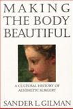 Making the Body Beautiful 9780691026725