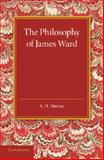 The Philosophy of James Ward, Murray, A. H., 110767672X
