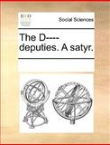 The D---- Deputies a Satyr, See Notes Multiple Contributors, 1170186726
