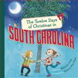 The Twelve Days of Christmas in South Carolina, Melinda Long, 1402766726