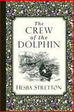 The Crew of the Dolphin, Hesba Stretton, 1935626728