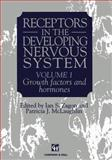 Receptors in the Developing Nervous System : Volume 1 Growth Factors and Hormones, , 9401046727