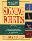 Signing for Kids, Mickey Flodin, 0399516727
