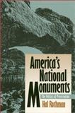 America's National Monuments : The Politics of Preservation, Rothman, Hal, 0700606726
