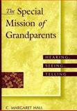 The Special Mission of Grandparents, C. Margaret Hall, 0897896726