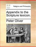 Appendix to the Scripture Lexicon, Peter Oliver, 1170626726
