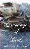 Language of Birds, Matthew Pagoaga, 1468026720