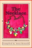 The Necklace, Compiled by Renault and Anne Purchase-Walker, 1500386723