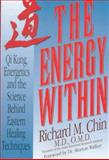 The Energy Within, Richard M. Chin, 1569246726