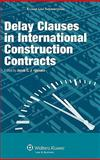 Delay Clauses in International Construction Contracts, Jorgensen, 9041126724