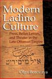 Modern Ladino Culture : Press, Belles Lettres, and Theater in the Late Ottoman Empire, Borovaya, Olga, 0253356725