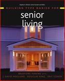 Building Type Basics for Senior Living, Perkins, Bradford and Perkins Eastman Architects Staff, 0471226726