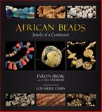 African Beads : Jewels of a Continent, Simak, Evelyn and Dreibelbis, Carl, 0981626726