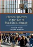 Prisoner Reentry in the Era of Mass Incarceration, Mears, Daniel P. (Preston) and Cochran, Joshua C. (Clifford), 1483316726