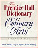 The Prentice Hall Dictionary of Culinary Arts, Ingram, Gaye and Labensky, Sarah R., 0131716727
