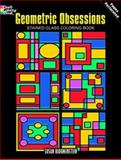 Geometric Obsessions Stained Glass Coloring Book, Susan Bloomenstein, 0486476723