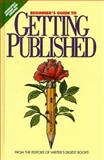 A Beginner's Guide to Getting Published, Writer's Digest Books (Firm), 0898796725