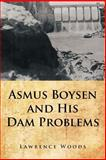 Asmus Boysen and His Dam Problems, Lawrence Woods, 1481706721