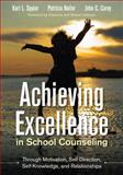 Achieving Excellence in School Counseling Through Motivation, Self-Direction, Self-Knowledge, and Relationships, Squier, Karl L. and Nailor, Patricia, 1483306720