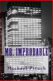 Mr. Improbable, Michael Pituch, 1494816725