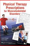 Physical Therapy Prescriptions for Musculoskeletal Disorders, Chait, Evan and Cooper, Grant, 1605476722