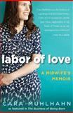 Labor of Love, Cara Muhlhahn, 160714672X