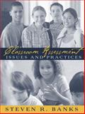 Classroom Assessment : Issues and Practices, Banks, Steve, 0205366724
