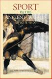 Sport in the Ancient World from A to Z, Mark Golden, 0415486726