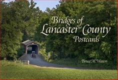 Bridges of Lancaster County Postcards, Bruce M. Waters, 0764346725