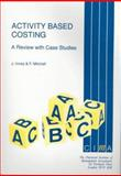 Activity-Based Costing : A Review with Case Studies, Innes, John and Mitchell, Falconer, 0948036729